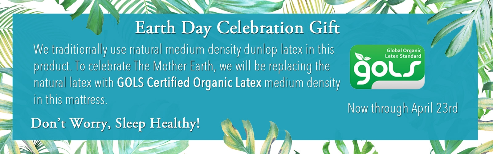 Earth Day Gift GOLD Certified Organic Latex