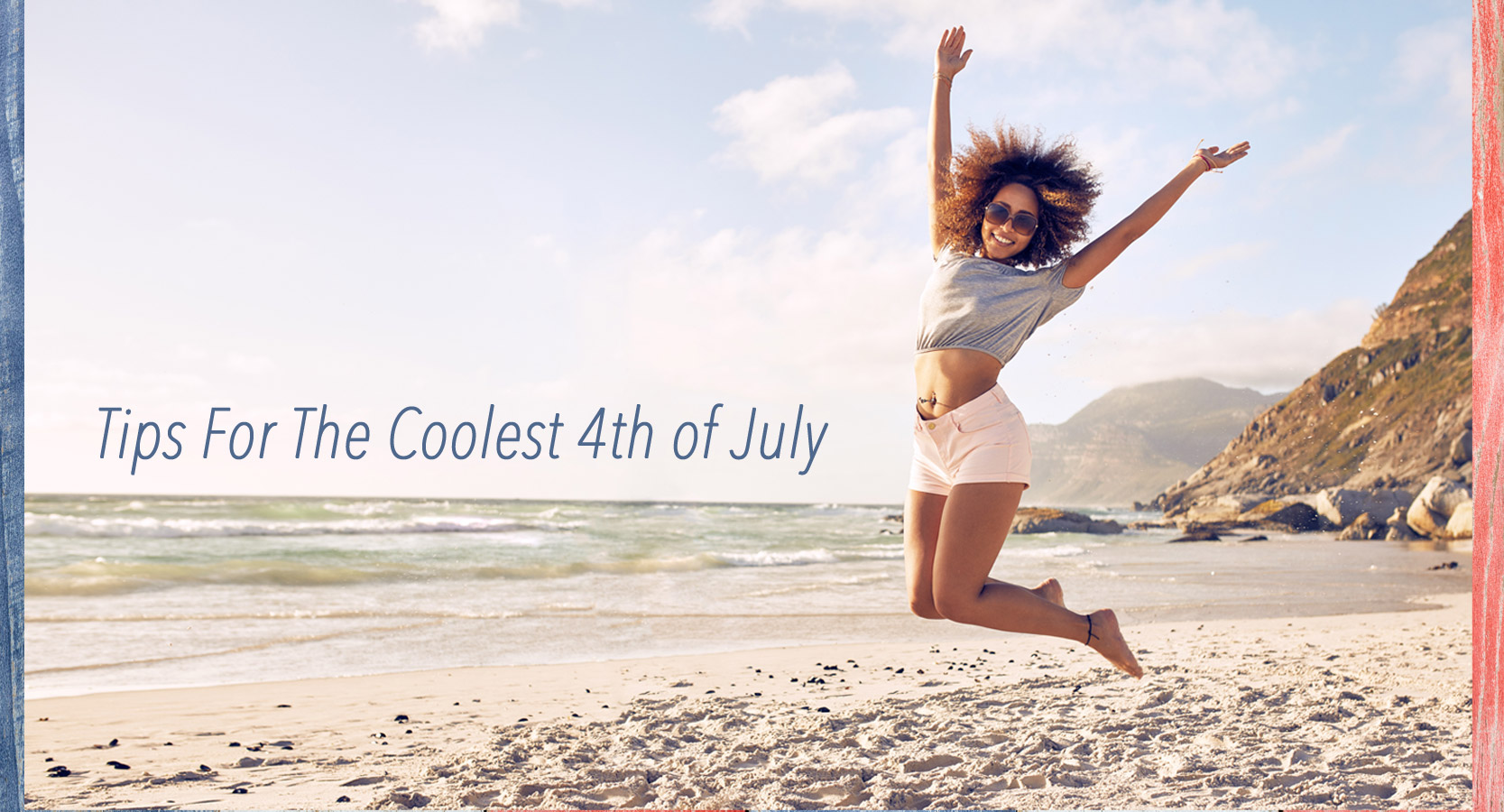 5-Tips-For-The-Coolest-4th-of-July-This-Summer