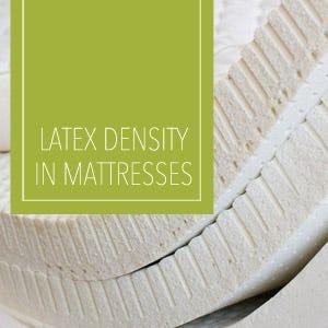 Understanding Latex Density In Mattresses