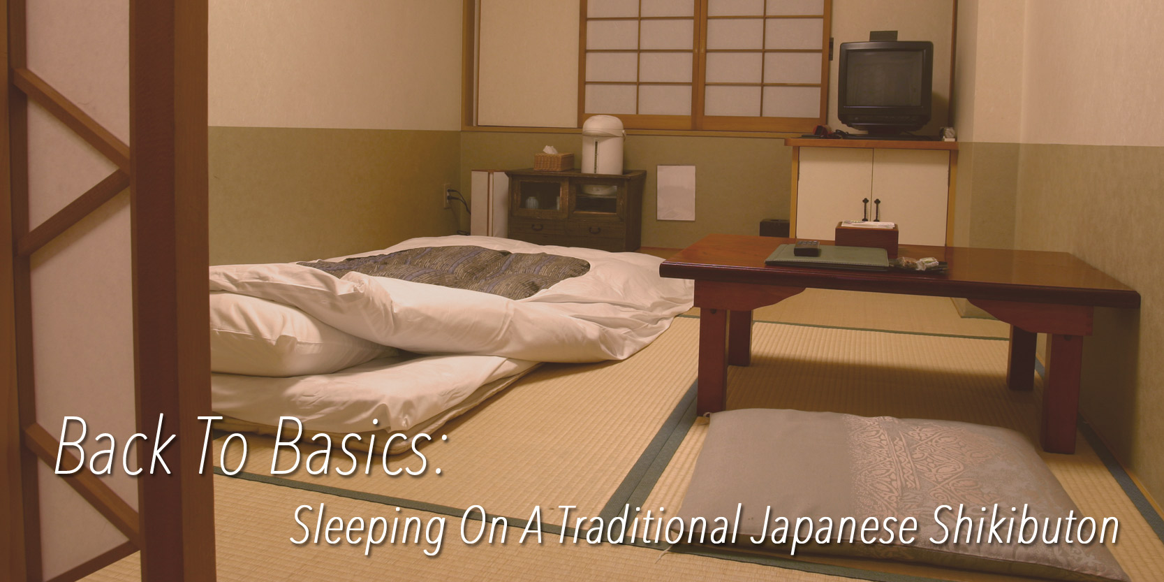 Blog Back To Basics Sleeping On A Traditional Japanese Shikibuton