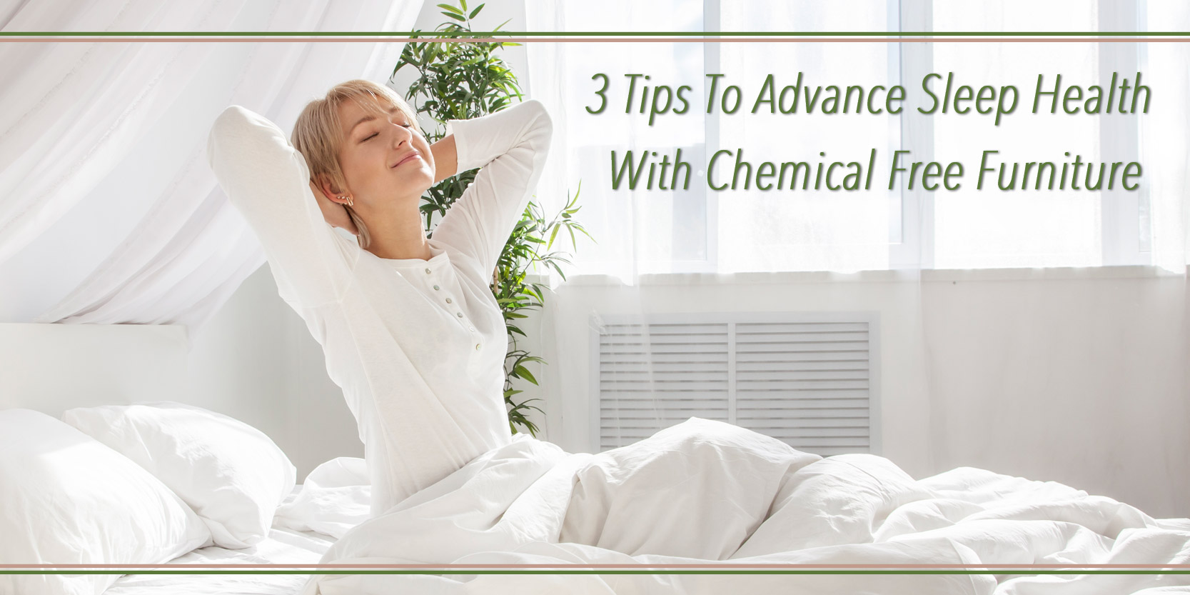 Delightful 3 Tips To Advance Sleep Health With Chemical Free Furniture