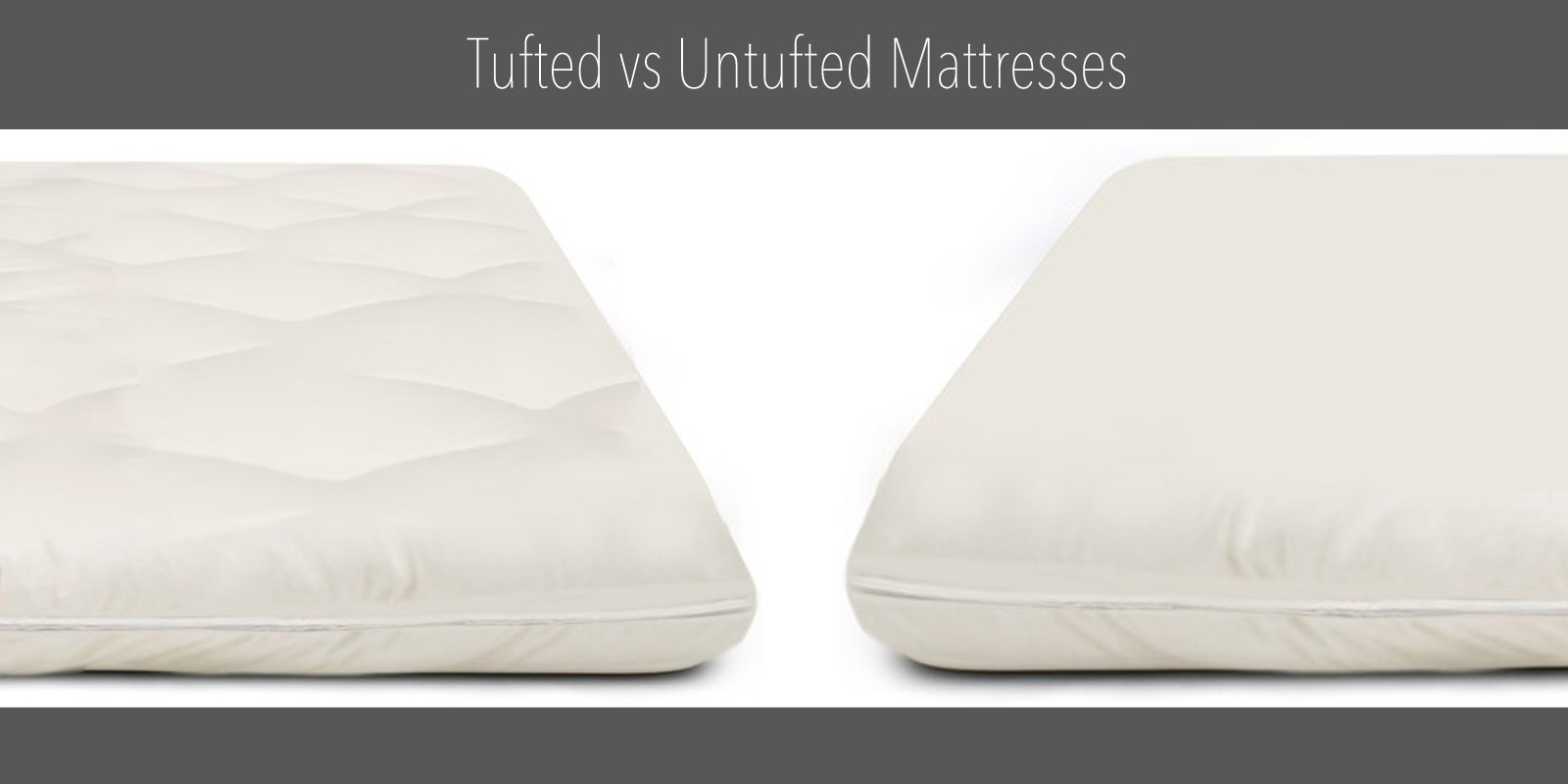 Tufted vs Untufted Mattresses