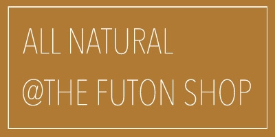 all natural at the futon shop