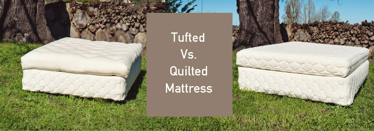 tusfted vs quilted mattresses