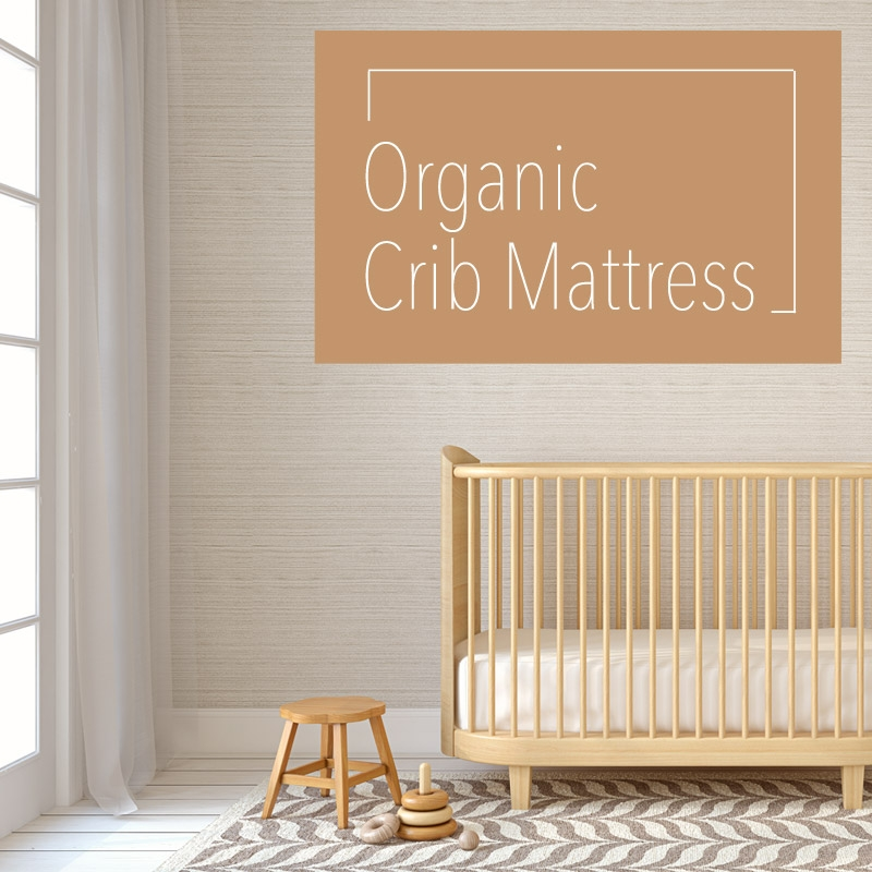 Does Your Baby Need An Organic Crib Mattress?