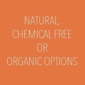 Do You Have Natural Or Chemical Free Options