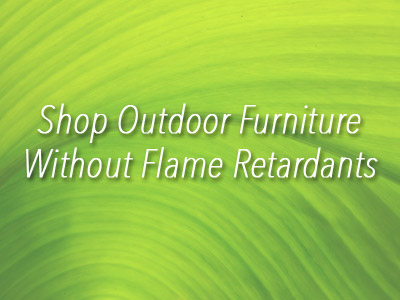 Shop Outdoor Furniture Without Flame Retardants