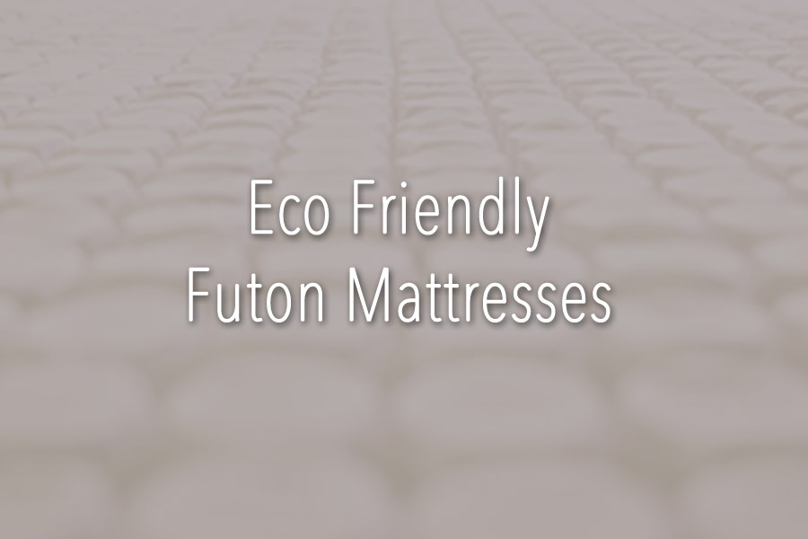 Eco friendly Futon Mattresses
