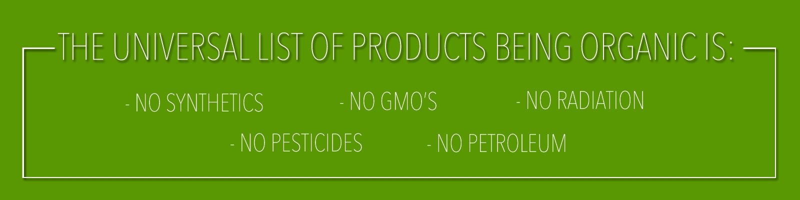 The Universal List of Products Being Organic