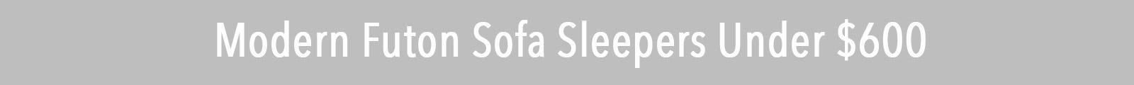 Modern Futon Sofa Sleepers Under $600