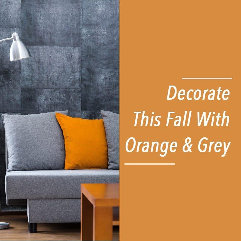 Decorate with grey & orange