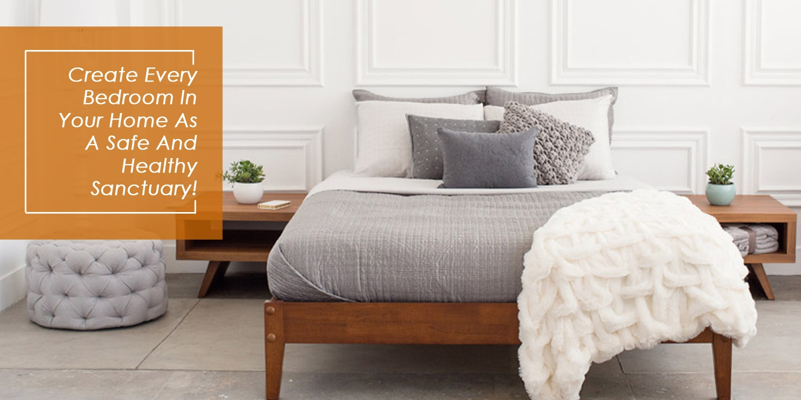 Create Every Bedroom In Your Home As A Safe And Healthy Sanctuary