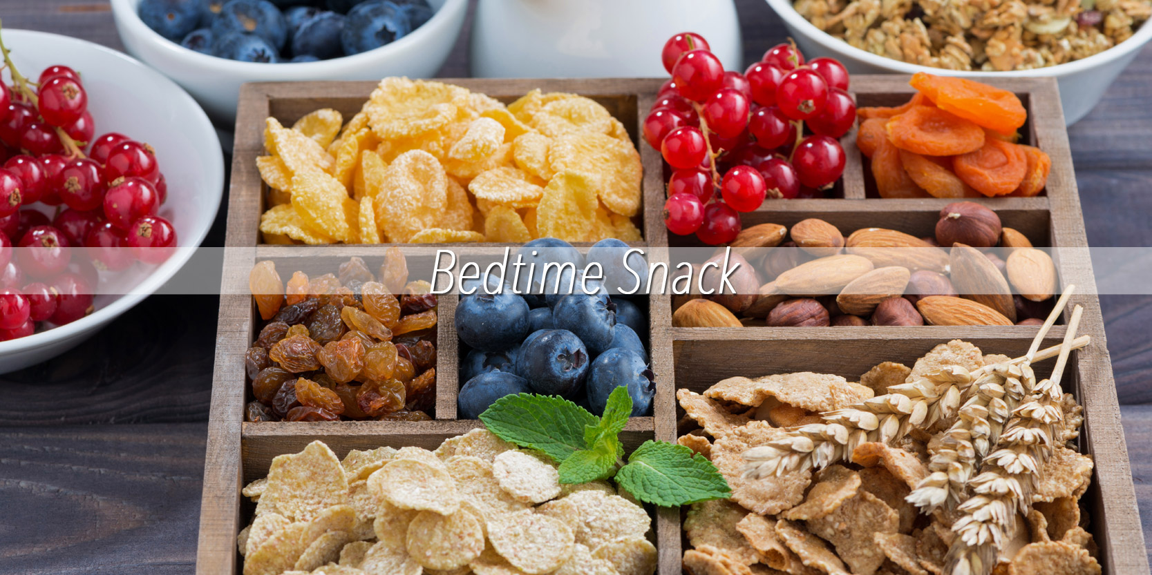 Healthy snack for healthy sleep
