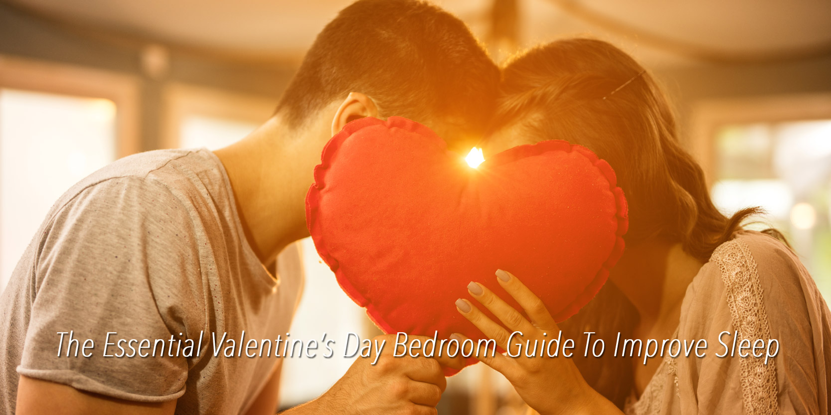 The Essential Valentine's Day Bedroom Guide To Improve Sleep